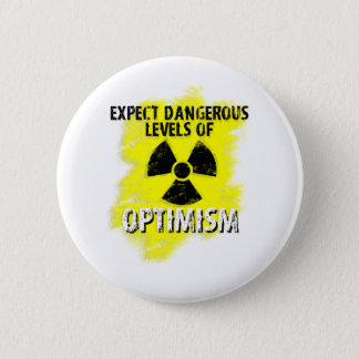 dangerous Optimism 6 Cm Round Badge