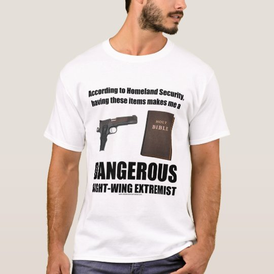 Dangerous Right-Wing Extremist t-shirt