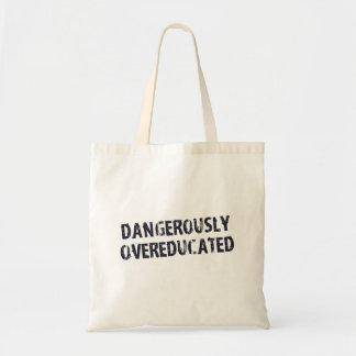 Dangerously Overeducated Tote Bags