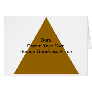 Dare Dream Your Own Human Goodness Vision Gifts Greeting Card