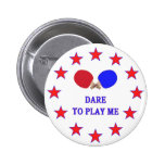 Dare Play Me Ping Pong Pinback Buttons