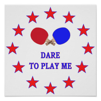 Dare Play Me Ping Pong Posters