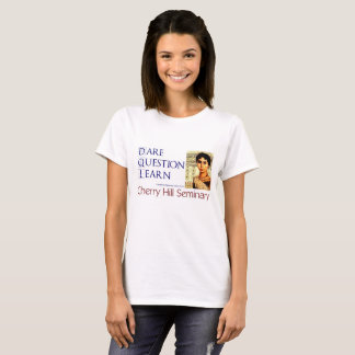 Dare Question Learn T-Shirt