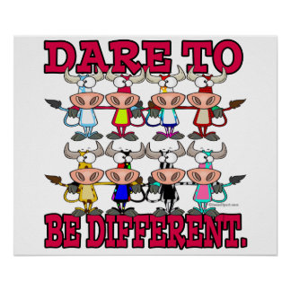 DARE TO BE DIFFERENT funny COWS Poster