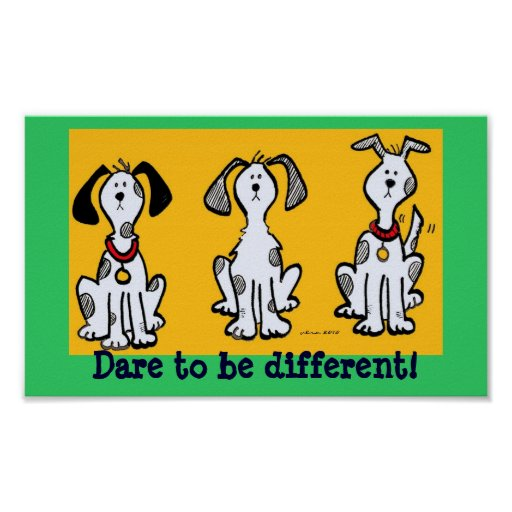 Dare to Be Different! Poster