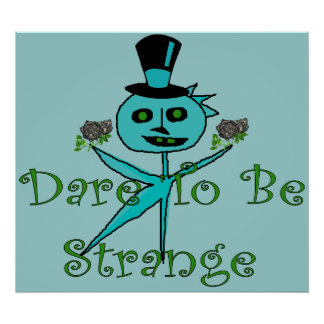 Dare To Be Strange Poster