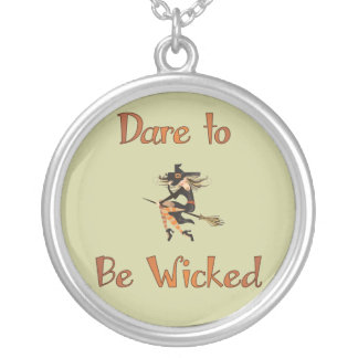 Dare to be Wicked Pendants