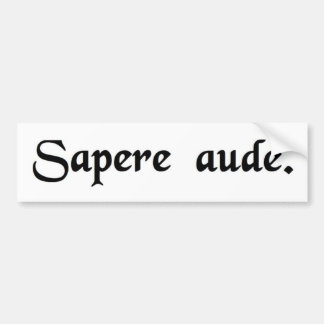 Dare to be wise bumper stickers