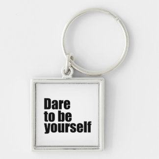 Dare to be yourself Silver-Colored square key ring