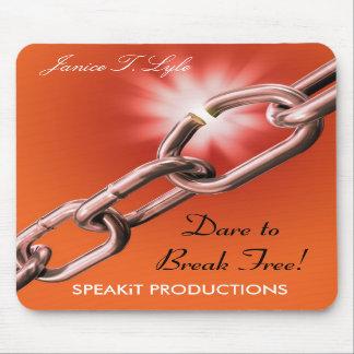 Dare to Break Free! Mousepad