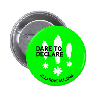 Dare to declare 6 cm round badge