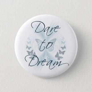 Dare to Dream 6 Cm Round Badge