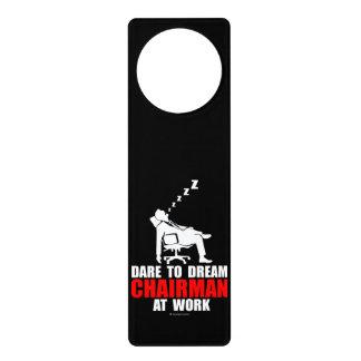 Dare to dream chairman at work door hanger