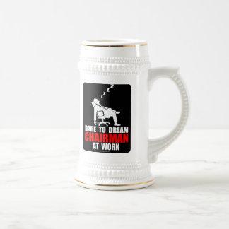 Dare to dream chairman at work.. mug
