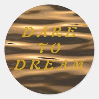 Dare to Dream Classic Round Sticker