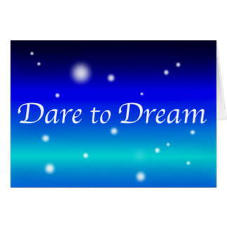 """Dare To Dream"" Greeting Card"