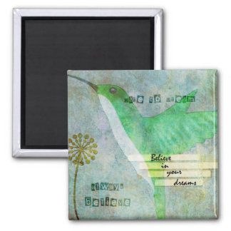 Dare to Dream Hummingbird Square Magnet