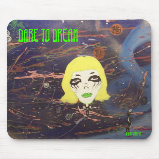 DARE TO DREAM, ...  MOUSE PAD