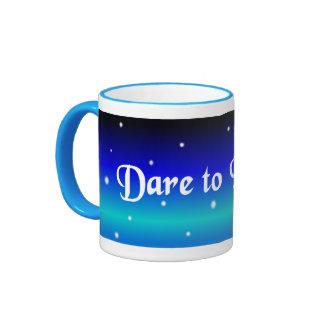 """""""Dare to Dream"""" Mug"""