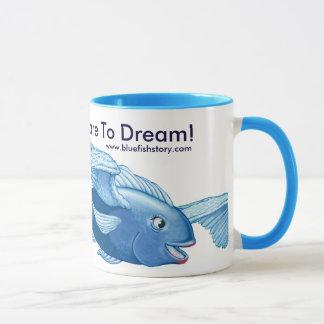 Dare To Dream! Mug