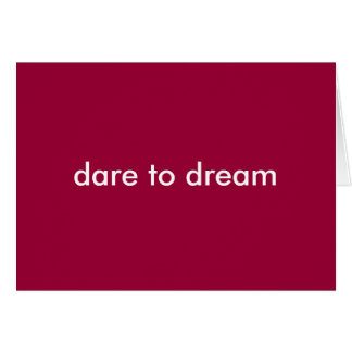 dare to dream notecard
