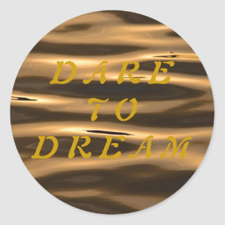 Dare to Dream Round Sticker