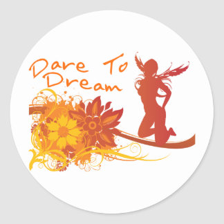 Dare To Dream Stickers