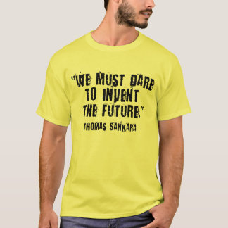 Dare To Invent The Future! Thomas Sankara T-Shirt