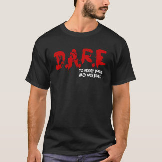 DARE To Resist Drugs and Violence T-Shirt