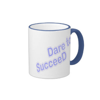 Dare To Succeed Coffee Mug