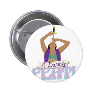 Daring Feat 6 Cm Round Badge