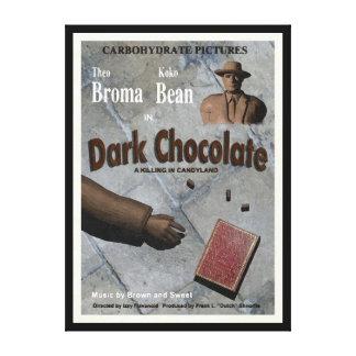Dark Chocolate Movie Stretched Canvas Prints