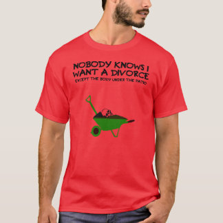 Dark humour divorce T-Shirt