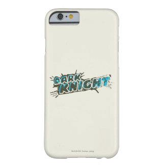 Dark Knight Logo Barely There iPhone 6 Case