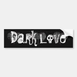 Dark Love Bumper Sticker