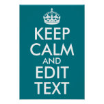 Dark Turquoise Keep Calm and Edit Text Poster