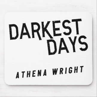 Darkest Days by Athena Wright Mousepad White