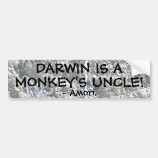 Darwin is a monkey's uncle! bumper sticker