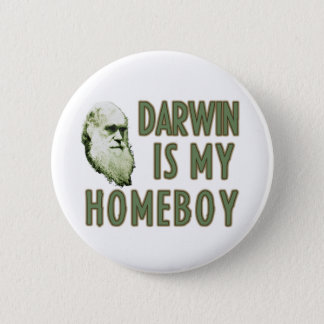 Darwin is my homeboy 6 cm round badge