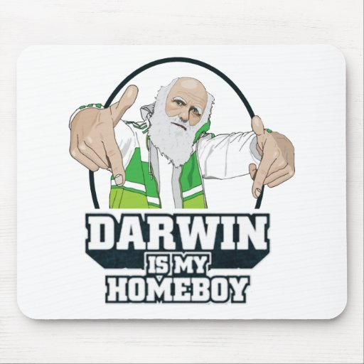 Darwin Is My Homeboy (Full Color) Mousepads