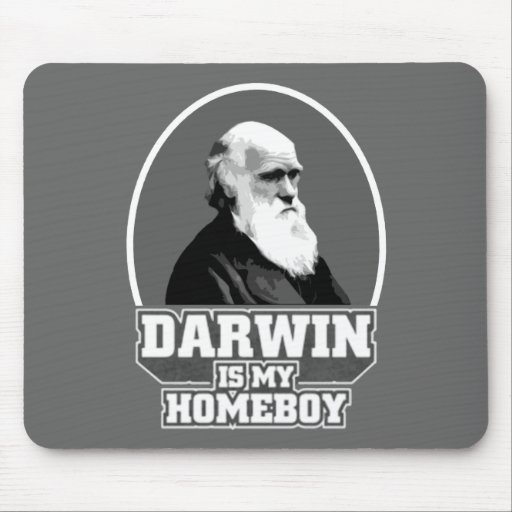 Darwin Is My Homeboy Mousepad