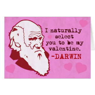 Darwin Naturally Select you Valentines Card