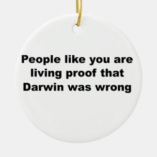 Darwinian Insult Slogan! Round Ceramic Decoration