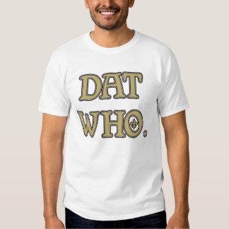 Dat Who Saints T Shirts