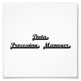 Data Processing Manager Classic Job Design Photo Print
