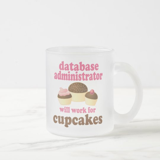 Database Administrator (Funny) Gift Frosted Glass Coffee Mug