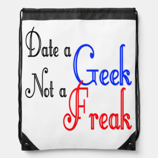 Date a Geek Not a Freak Drawstring Backpacks