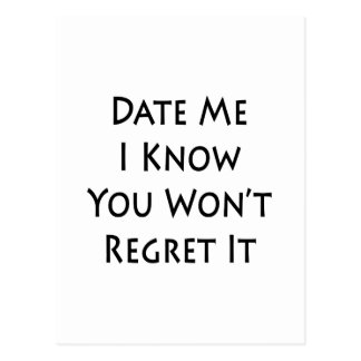 date me i know you wont regret it post card