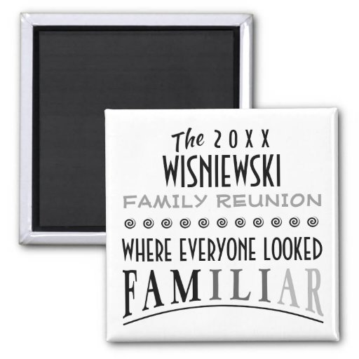 DATED FUNNY FAMILY REUNION SQ. REFRIGERATOR MAGNET