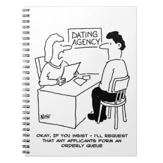 Dating Agency - expects admirers to form a queue Notebooks